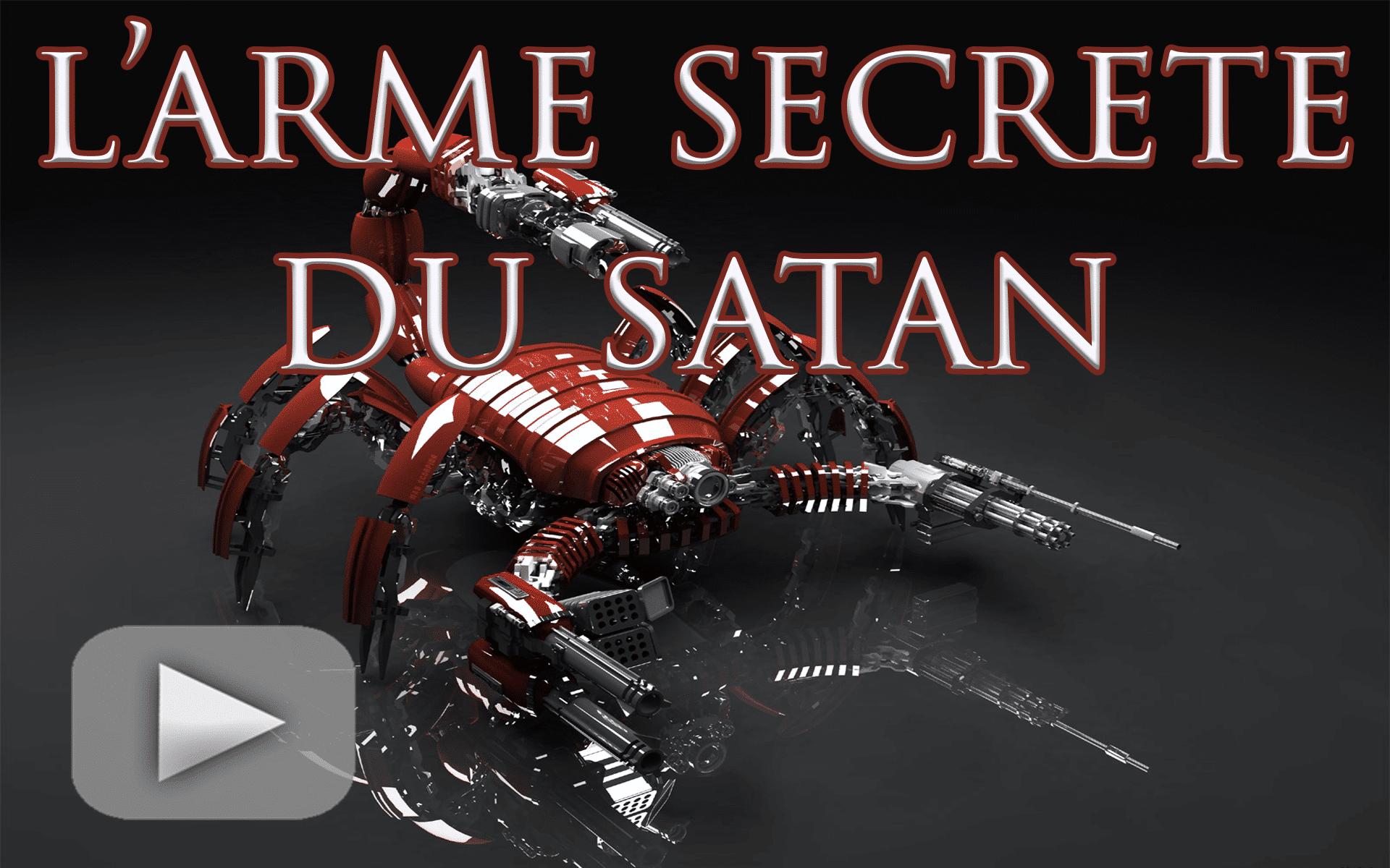 L'arme secrète du satan