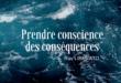Prendre conscience des conséquences