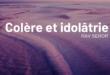 Colère et idolâtrie